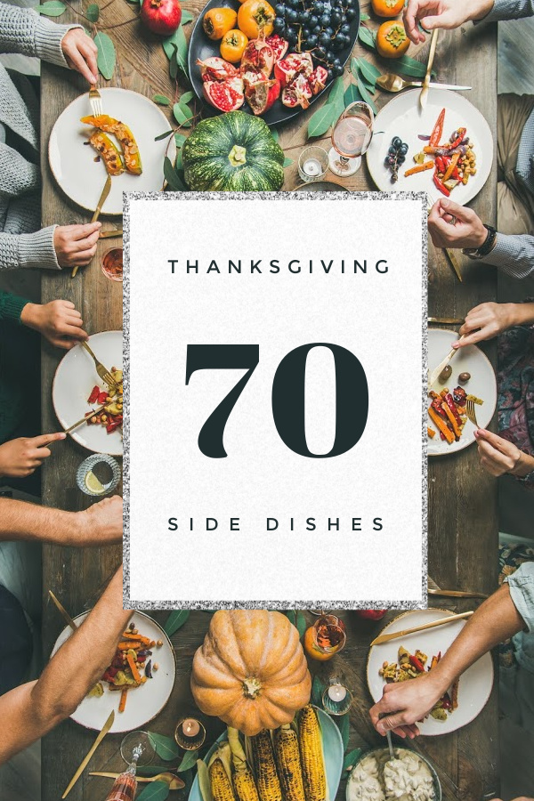 """Hands around a table dishing out a Thanksgiving Feast with the words """"70 Thanksgiving Side Dishes"""" in the middle"""