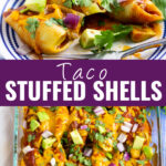 """Collage with three taco stuffed shells with a fork on a small plate on top, a casserole dish full of stuffed shells on the bottom, and the words """"taco stuffed shells"""" in the center"""