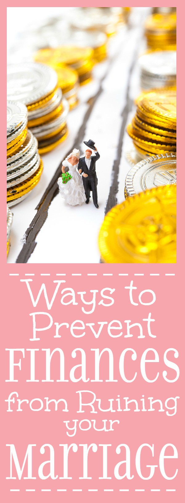 7 Ways to Prevent Finances from Ruining Your Marriage - Finances can be a real hot button in marriage.  Keep your finances and your relationship on track with these 7 Ways to Prevent Finances from Ruining Your Marriage.