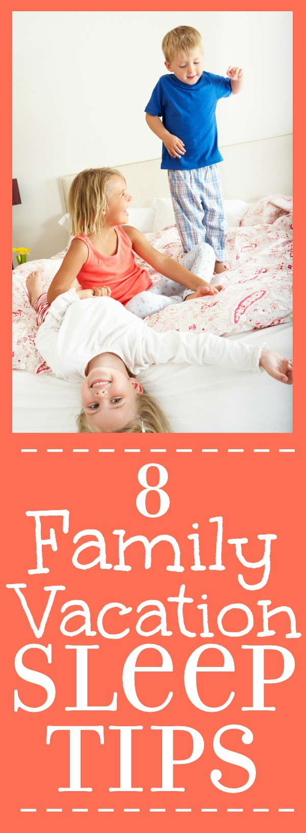 Tips for getting sleep and staying rested while on vacation with kids for a fabulous family vacation. Use these 8 Tips for Making Sure the Whole Family Sleeps Well on Vacation to keep the whole family happy, rested, and having fun for your vacation this year!