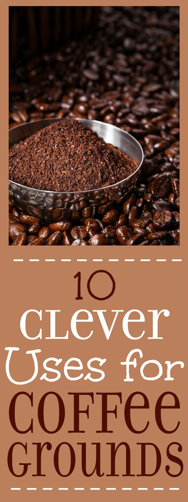 10 Clever Uses for Coffee Grounds -Don't throw away your coffee grounds! You can use them again with these 10 ingenious uses for coffee grounds around the house!