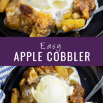 "Collage with 2 different views of the same apple cobbler on a plate topped with vanilla ice cream with the words ""easy apple cobbler"" in the center."