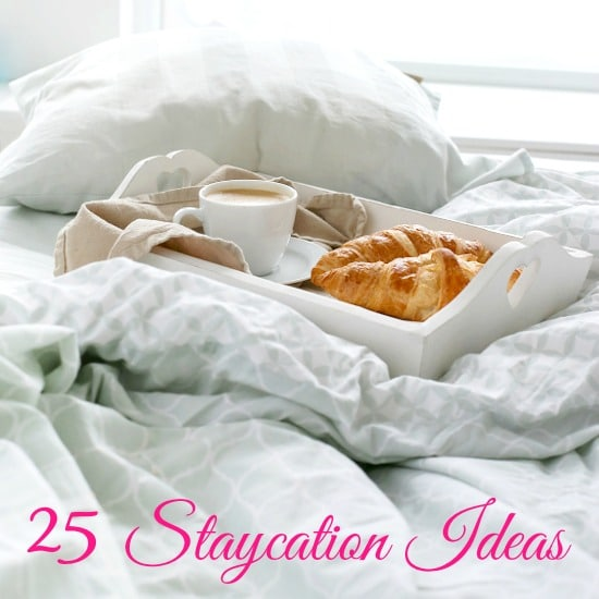 25 Staycation Ideas -Take a much needed relaxing and fun break on a budget. These 25 family friendly Staycation Ideas will help you plan a break from life that doesn't break the bank.