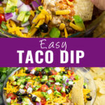 """Collage of layered taco dip with a chip dipping into the dip on top, a plate of layered taco dip on the bottom with a scoop of dip missing, and the words """"easy taco dip"""" in the center."""