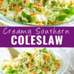 """Collage of a southern coleslaw with a closeup of a bowl of coleslaw on top, and the same bowl further away on bottom with the words """"creamy southern coleslaw"""" in the middle"""