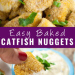 """Collage of baked catfish nuggets with a stack of catfish nuggets on top, a nugget being dipped into tartar sauce on bottom, and the words """"easy baked catfish nuggets"""" in the center"""