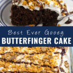 "Collage of a slice of Butterfinger cake on top, the full cake on bottom, and the words ""Best Ever Gooey Butterfinger Cake"" in the center"