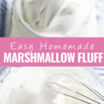 """Collage of homemade marshmallow fluff with a close up of marshmallow fluff in a jar on top, marshmallow fluff in a glass bowl with a whisk on bottom, and the words """"easy homemade marshmallow fluff"""" in the center"""