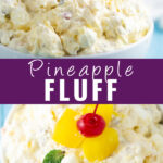 """Collage with a side view of pineapple fluff on the top, overhead view of the same pineapple fluff on the bottom, and the words """"Pineapple Fluff"""" in the center"""